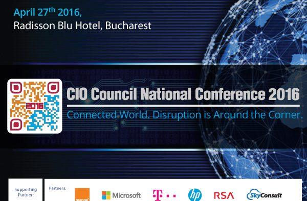 Conferinţa Naţională a Managerilor de IT din România, Ediţia a IV-a: Connected World. Disruption is Around the Corner