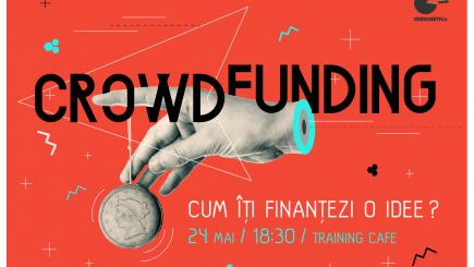 Curs: Cum finanțezi o idee prin crowdfunding?