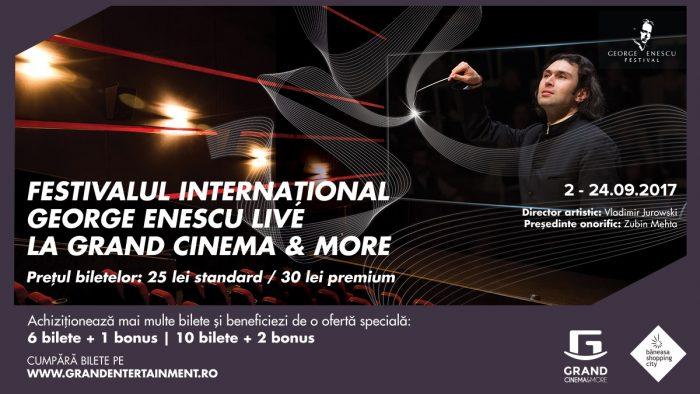 Magia Festivalului George Enescu, trăită în sălile Grand Cinema & More