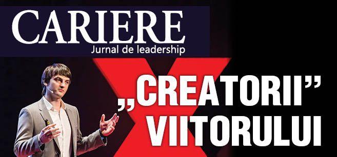 Creatorii viitorului - noua ediție print a revistei CARIERE de noiembrie