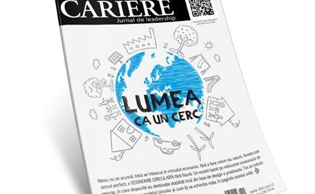 Lumea ca un cerc - în noul număr al Revistei CARIERE din luna aprilie, 2016