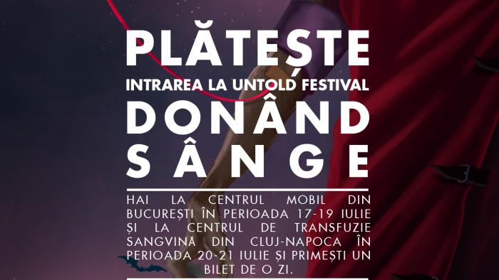 Biletul la UNTOLD Festival se plătește cu sânge