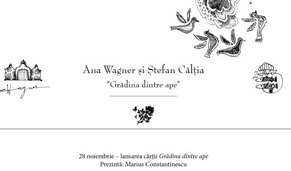 """Pictorul Ștefan Câlția și Ana Wagner lansează albumul """"Grădina dintre ape"""""""