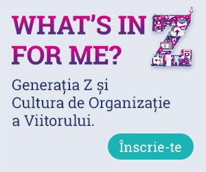 Generaţia Z şi Cultura de Organizaţie a Viitorului