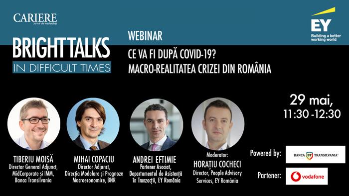 """""""Bright TalksinDifficult Times"""" - ediția 7 - Ce va fi dupăCOVID-19? Macro-realitatea crizei din România"""
