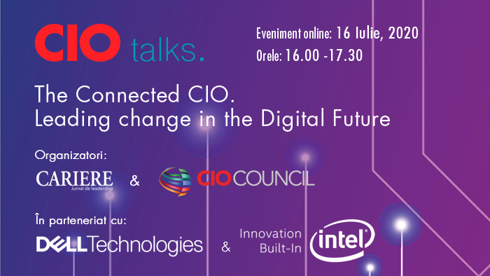 "Ediție specială CIO TALKS. ""The Connected CIO. Leading Change for the Digital Future"""