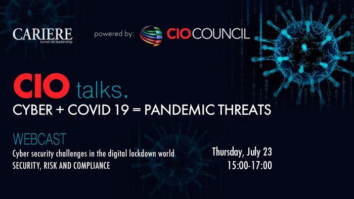 WEBCAST: CIO TALKS - Powered by CIO Council. Joi, 23 iulie, între orele 15:00-17:00